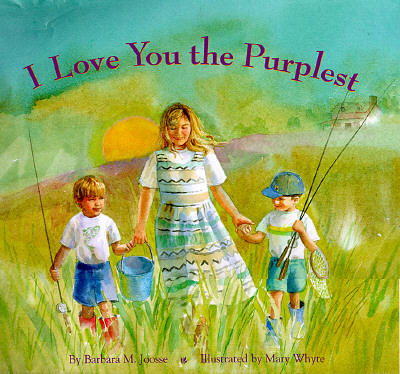 I Love You the Purplest By Joosse, Barbara M./ Whyte, Mary (ILT)